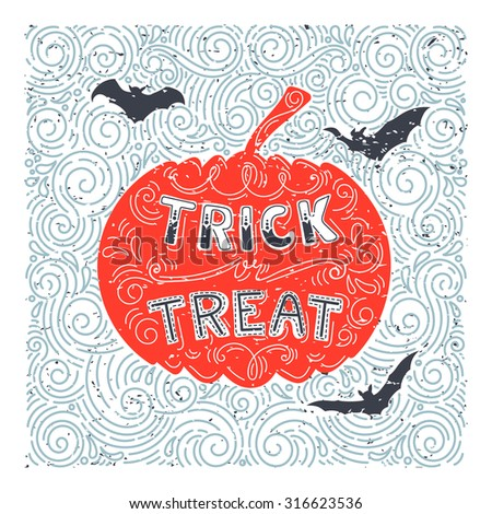Vector Halloween pumpkin. Hand drawn lettering trick of treat in grunge vintage style. Best for greeting card, posters, flayers. - stock vector