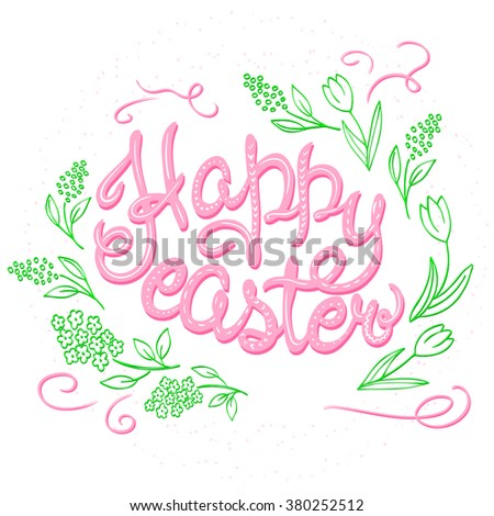 vector hand drawn easter lettering greeting quote circled composition surround with floral branches. - stock vector