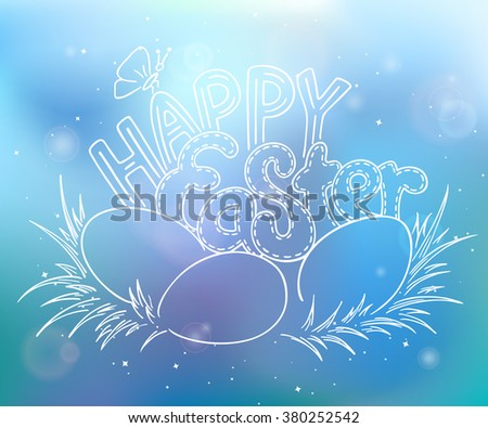 vector hand drawn easter lettering greeting quote with eggs on grass on blur background. - stock vector