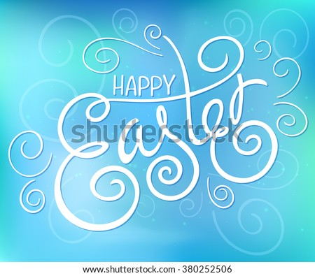 vector hand drawn easter lettering greeting quote with swirl and curl  on blur background. - stock vector