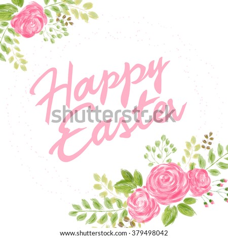 vector hand drawn easter lettering greeting quote with watercolor imitation flowers. - stock vector