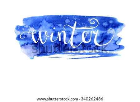 Vector hand drawn illustration Winter. Bright blue texture and white hand written inscription. Lettering on bright watercolor background. - stock vector