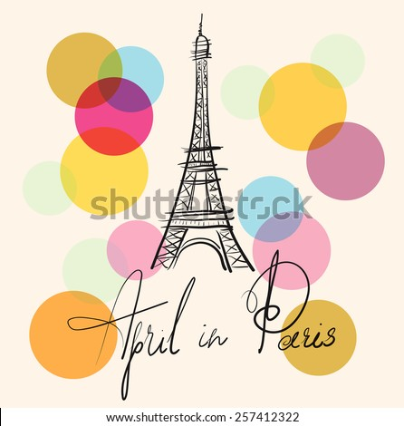 Vector hand drawn illustration with Eiffel tower. April in Paris. - stock vector