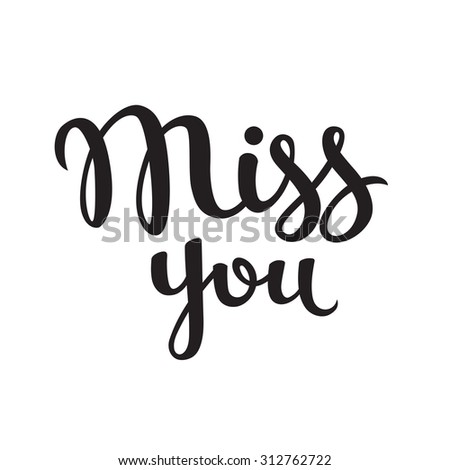Vector hand drawn lettering poster. Vintage typography card. Miss you text. - stock vector