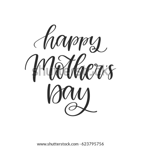 Vector Hand Drawn Motivational And Inspirational Quote   Happy Motheru0027s Day.  Calligraphic Poster.