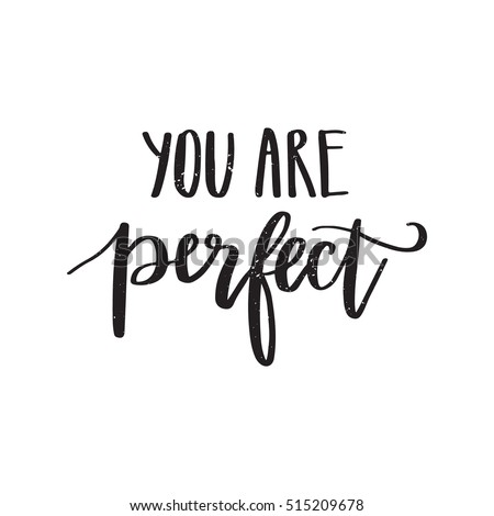 Vector hand drawn motivational inspirational quote stock vector vector hand drawn motivational and inspirational quote you are perfect calligraphic poster stopboris Image collections
