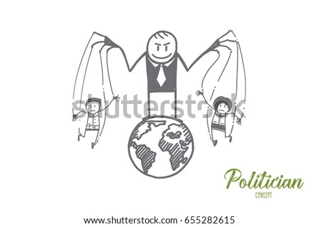 Vector hand drawn Politician concept sketch. Politician standing on globe and playing with small people as puppets