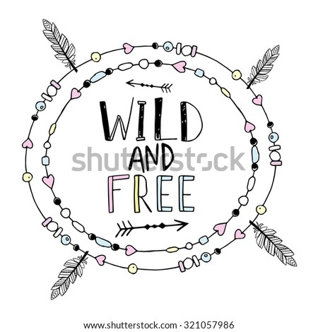 Vector hand drawn poster with text  Wild and Free  - stock vector