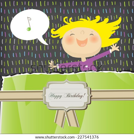 Vector happy birthday fun greeting card. Happy girl, singing.  - stock vector