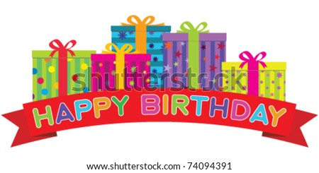 Vector Happy Birthday red banner in front of a row of colorfully decorated gift boxes. Gradient free illustration. - stock vector