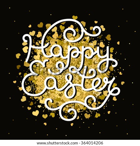 Vector Happy easter card with handdrawn lettering, glitter and gold hearts on black. Easter background - stock vector