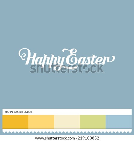 Vector Happy Easter hand lettering - handmade calligraphy and thematic color swatches - stock vector