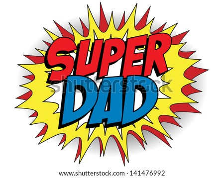 Vector - Happy Father Day Super Hero Dad - stock vector