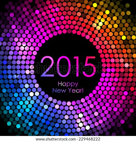 Vector - Happy New Year 2015 - colorful disco lights background - stock vector