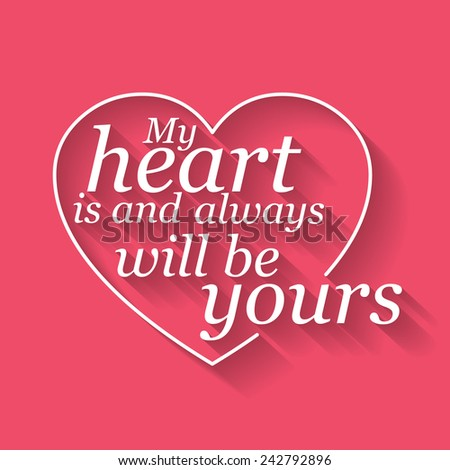 Vector Happy Valentine's card with text My heart is and always will be yours - stock vector