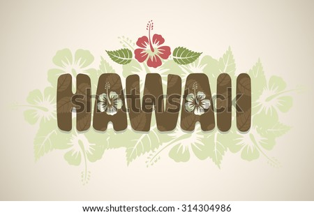 Vector Hawaii word with hibiscus flowers on vintage background  - stock vector