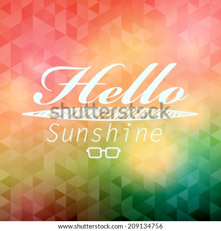 Vector hipster, retro, abstract, colorful, blurred, defocused summer background with triangles and text - stock vector