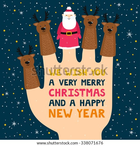 "Vector holiday background with finger puppets. Winter cartoon characters: Santa Claus and deers. Card with text ""We wish you a very merry Christmas and a happy new year"". - stock vector"