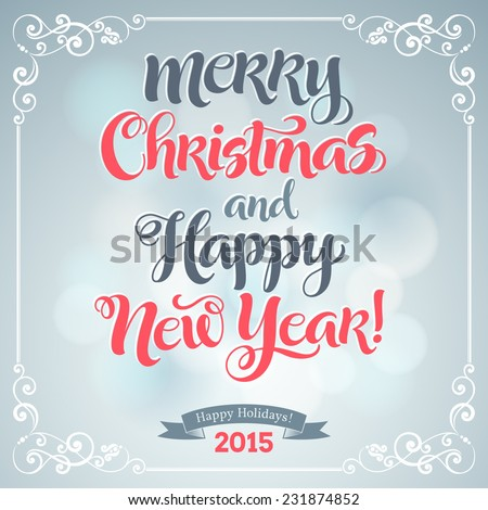 Vector holidays calligraphy poster with ornamental elements on defocus background. Merry Christmas and Happy New Year greeting card - stock vector