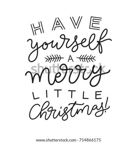 Vector holidays lettering have yourself merry stock vector 754866175 have yourself a merry little christmas calligraphy for invitation and greeting card solutioingenieria Images