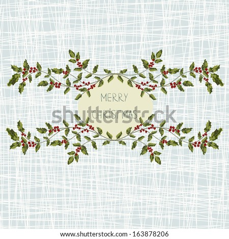 Vector holly wreath. Christmas greeting card.  - stock vector