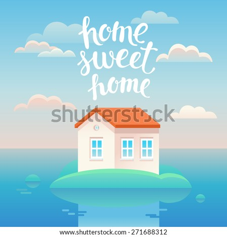 Vector home sweet home poster in flat cartoon style with house illustration and lettering - stock vector