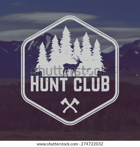 vector hunting club emblem with grunge texture on mountain landscape background - stock vector