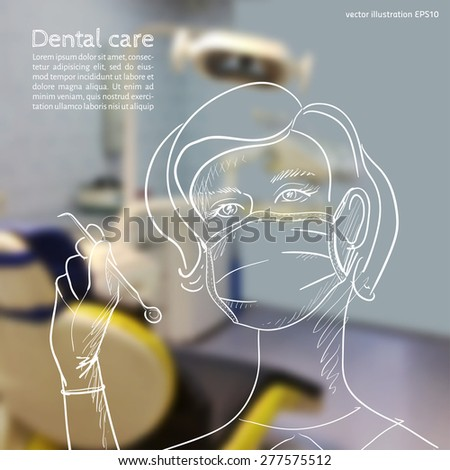 Vector illustration. Blurred background a dentist, with a sketch - tooth doctor with dental tools in hand
