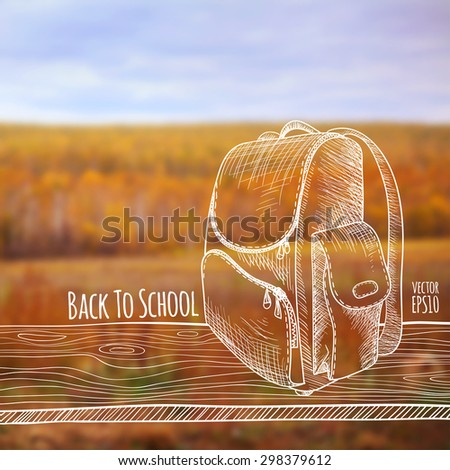 Vector illustration. Blurred photo background, autumn nature. Sketch - a wooden board with a school bag. Back to school. - stock vector