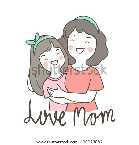 Vector illustration Character design Love mom girl and mother.Doodle cartoon style.
