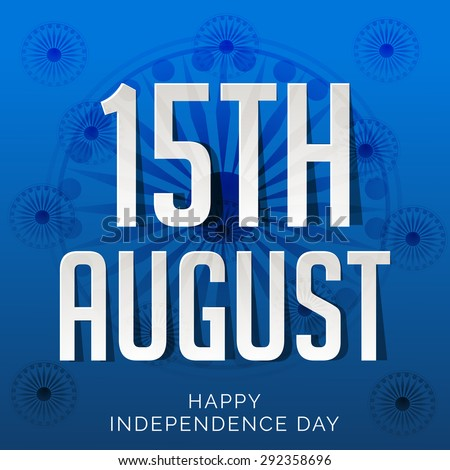 vector illustration Creative background for Indian  Independence Day.