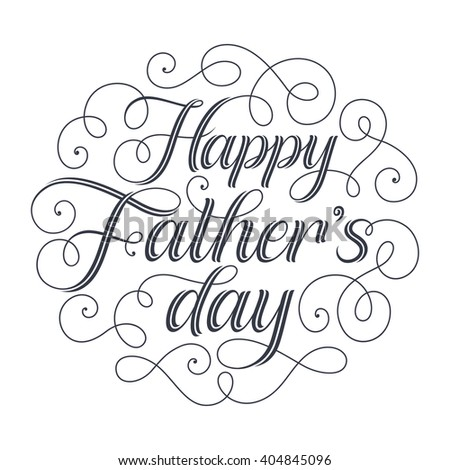 Vector illustration for invitation, congratulation or greeting cards. Happy Father's Day calligraphic poster, typography design, holidays hand drawn lettering - stock vector