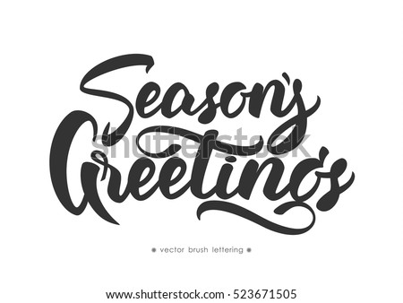 Hand Drawn Elegant Modern Brush Lettering Of Season S Greetings Isolated On White