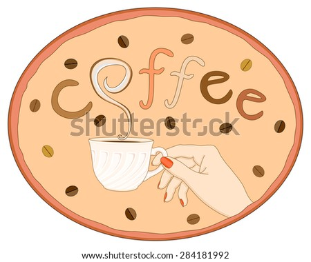 Vector illustration hand keeping cup of coffee in oval frame with coffee beans and word coffee - stock vector