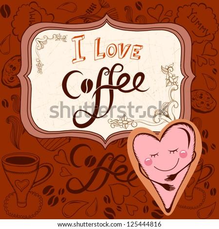 "Vector illustration ""I love coffee""/sepia. - stock vector"