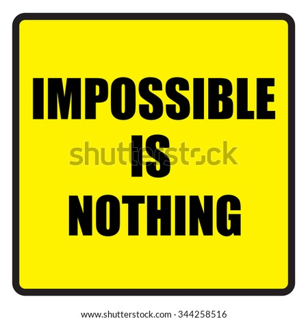 Vector illustration. Illustration shows Famous slogans. Impossible is nothing?