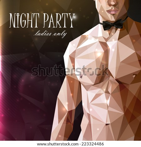 vector illustration of a caucasian or asian men naked fit  body with a bow tie  in low-polygonal style. night party show poster. 18+ (for adults), ladies only - stock vector