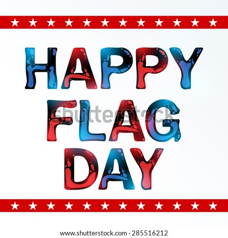 Vector illustration of a colorful stylish text for Happy Flag Day. - stock vector