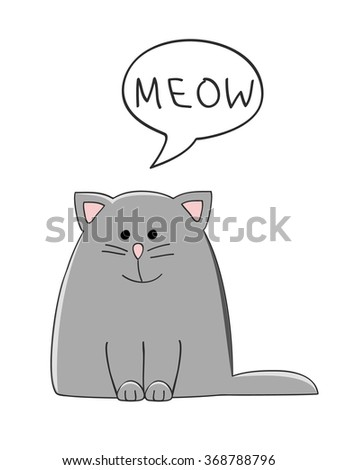 vector illustration of a cute grey cat with a speech bubble saying Meow - stock vector