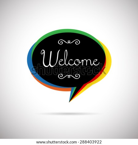 Vector illustration of black welcome talk bubble. - stock vector