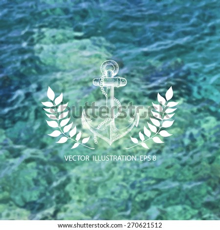 Vector illustration of blurred background for design. Vintage anchor. Sea bed. Sea water. Sea surface. Travel design. Hipster label. Template for poster. Retro backdrop. EPS 8. - stock vector