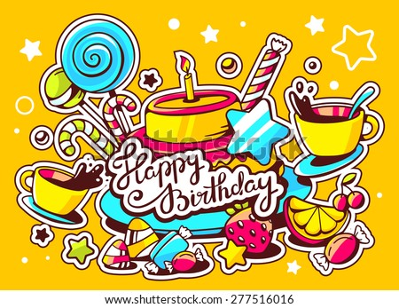 Vector illustration of cake with candle, sweets and cup of tea with text happy birthday on yellow background. Hand draw line art design for web, site, advertising, banner, poster, board and print.   - stock vector