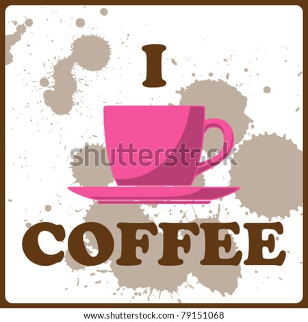 Vector illustration of coffee-cup and text. - stock vector