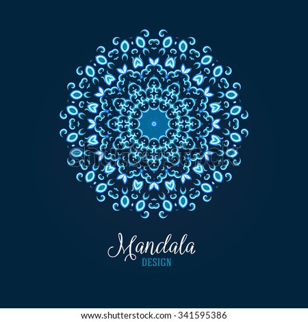 Vector illustration of glowing blue mandala. Floral abstract background. Concept round ornament for yoga studio, meditation, Indian, Arabic or Thai cuisine restaurant, tattoo salon, wedding invitation - stock vector