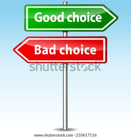 Vector illustration of good and bad choice directional sign - stock vector