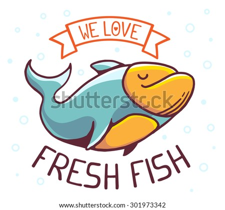 Vector illustration of great blue green fish with title we love fresh fish on white background with bubbles. Hand drawn line art design for web, site, advertising, banner, poster, board and print.  - stock vector