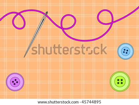 Vector illustration of needle, thread, buttons and fabric with copy space for your text - stock vector