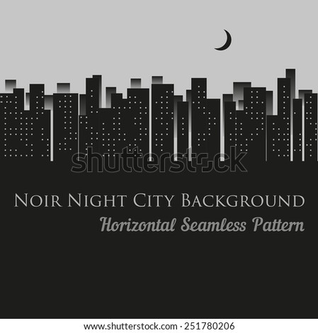 Vector illustration of noir, (French for black), night city. Background for your design - stock vector