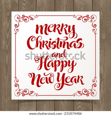 "Vector illustration of paper card with ""Merry Christmas and Happy New Year"" inscription and ornamental elements. Holidays calligraphy on wood background. - stock vector"