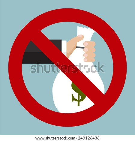 Vector illustration of the hand giving bag with money and forbidden sign. Stop corruption sign . Flat design - stock vector